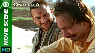 A True Friendship | Omkara | Saif Ali Khan & Deepak Dobriyal