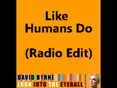 David Byrne - Like Humans Do (radio edit)