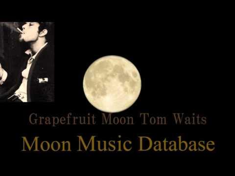 Ton Waits  Grapefruit moon Lyrics
