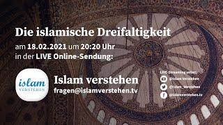 Islam Verstehen - Die islamische Dreifaltigkeit