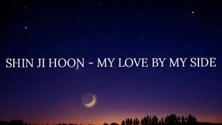 Shin Ji Hoon - My Love By My Side (Legendado/Tradução PT-BR)