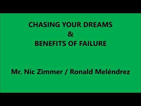 Chasing your dreams & Benefits of failure (Ronald Meléndrez)