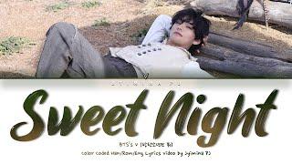 V (BTS) - 'Sweet Night' (Itaewon Class OST Part 12) Lyrics (Color Coded_Han_Rom_Eng)
