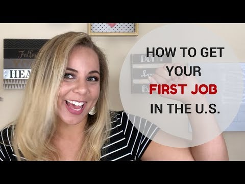 HOW TO GET YOUR FIRST JOB IN THE US