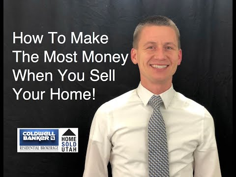How To Make The Most Money When You Sell Your Home!