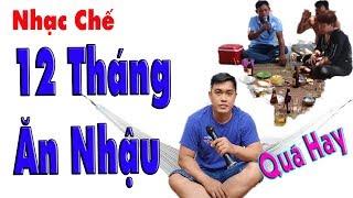 Anh Chàng Hát Bài Nhạc Chế 12 Tháng Ăn Nhậu Hay Tuyệt Đỉnh | Làm Dân Nhậu Chao Đảo.