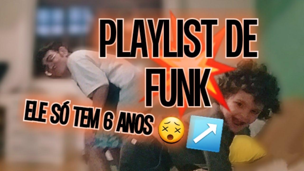 PLAYLIST DE FUNK DO MEU IRMÃO DE 6 ANOS!!!