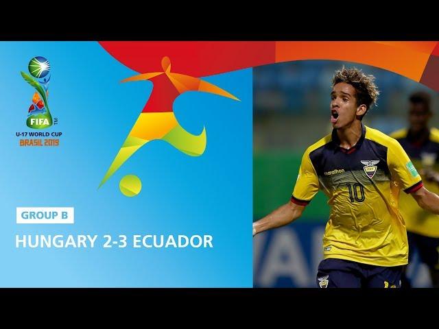 Hungary v Ecuador Highlights - FIFA U17 World Cup 2019 ™