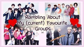 -Rambling About My Favourite K-Pop Groups-