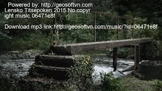 Lensko Titsepoken 2015 No copyright music 06471e8f 06471e8f
