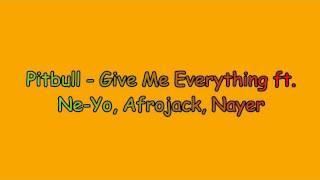 Give me everything - Pitbull ft Ne-yo, Afrojack & Nayer + Lyrics