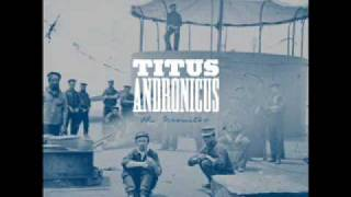 Titus Andronicus - No Future Part III: Escape from no Future