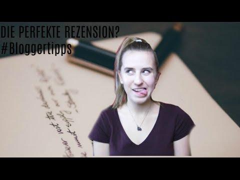 Wie Schreibt Man Die Perfekte Rezension Bloggertipps Youtube