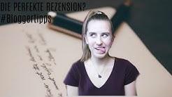 Wie schreibt man die PERFEKTE REZENSION?  #Bloggertipps