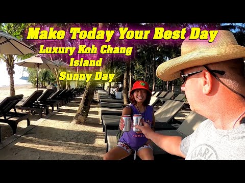 Make Today Your Best Day Sunny Koh Chang Island เกาะช้าง