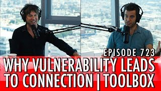 The Art of Charm Podcast 723 - Why Vulnerability Leads to Connection | Toolbox