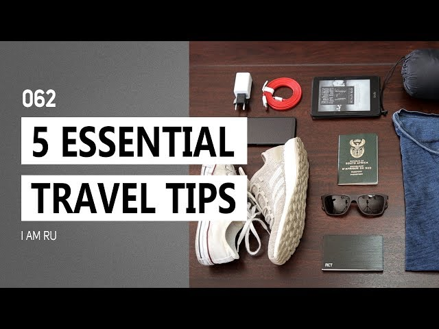 TRAVEL TIPS | 5 ESSENTIAL Traveling Tips