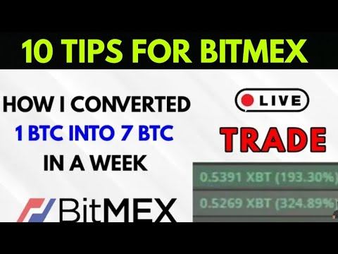 How i made 7 btc from 1 btc using bitmex ! 10 tips for
