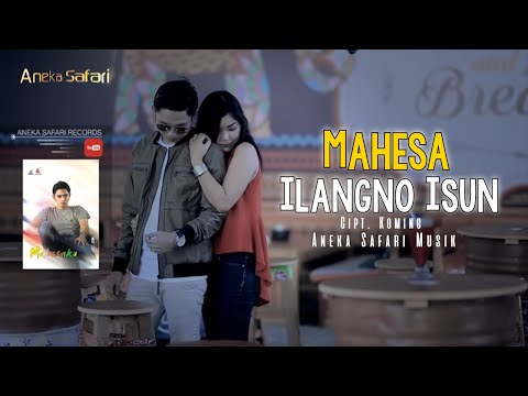 Mahesa - Ilangno Isun [Official Music Video]