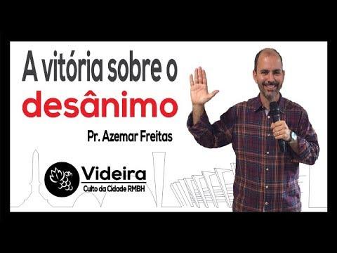 f600df9cc6 A vitória sobre o desânimo - Pr. Azemar Freitas - Culto da Cidade RMBH -  04.11.18