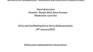 Crisis and Un/Making Sense : Panel Discussion Navjot Altaf and Amar Kanwar with Leon Tan