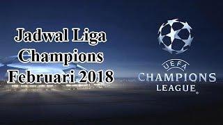 Jadwal Liga Champions 2018 Babak 16 Besar Malam Ini