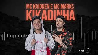 Mc Kaioken e Mc Marks - Kikadinha (Áudio Oficial) - Lançamentos 2018 thumbnail