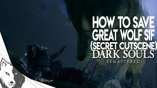 how to save sif and get a secret cutscene dark souls remastered