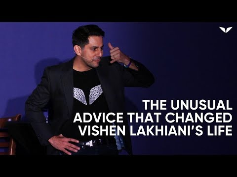 The Unusual Advice That Changed Vishen Lakhiani's Life