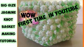 Big size Jasmine knot basket making tutorial