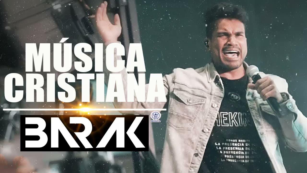 Barak Sus Mejores Canciones - Éxitos De La Música Cristiana- Alabanzas Poderosas 2021