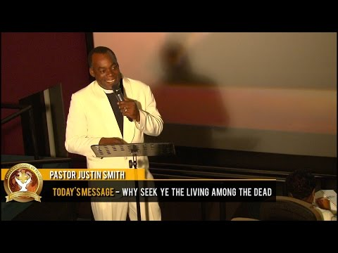 Pastor Justin Smith - Why seek ye the living among the dead (16-04-2017)