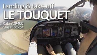 Le Touquet, arrivée et départ en Robin DR400 + communications ATC