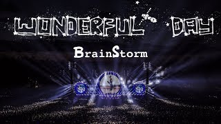 BrainStorm - Wonderful Day Live