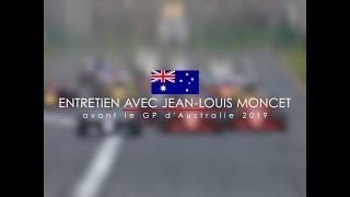 Entretien avec Jean-Louis Moncet avant le Grand Prix d'Australie 2019
