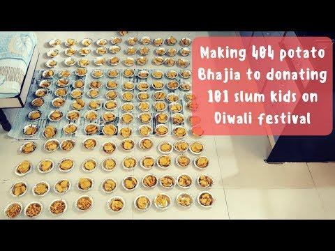 Making 404 potato Bhajia to donating 101 slum kids on Diwali festival