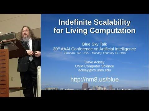 AAAI Talk: Indefinite Scalability For Living Computation