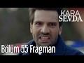 Kara Sevda 55. Bölüm Fragman