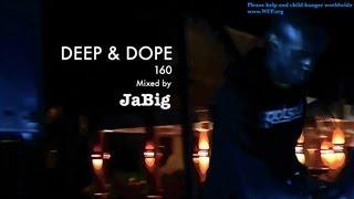 Beach Lounge Deep House Music DJ Mix by JaBig DEEP DOPE 160