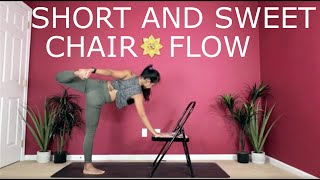 Short and Sweet Chair Flow