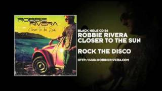 Robbie Rivera - Rock The Disco