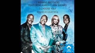 I CHOOSE YOU 3 Winans Brothers Featuring Karen Clark Sheard