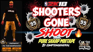 """SHOOTERS GONE SHOOT""🔥 PURE SHARP MIXTAPE🔥 | NBA 2K18 DEMIGOD🔥"