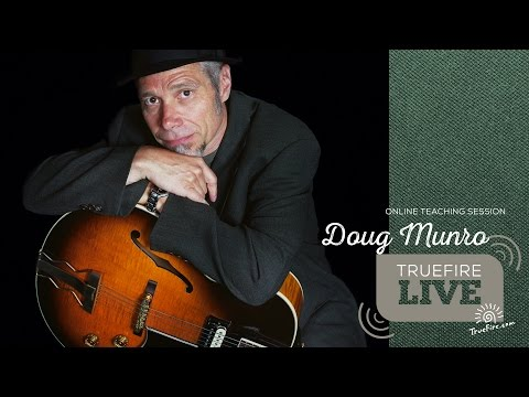 TrueFire Live: Doug Munro - Latin Guitar Explorations