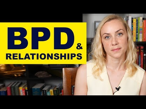 BORDERLINE PERSONALITY DISORDER: In a relationship with someone with BPD