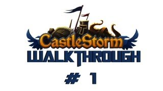 CastleStorm: Walkthrough - Pt 1 Commentary