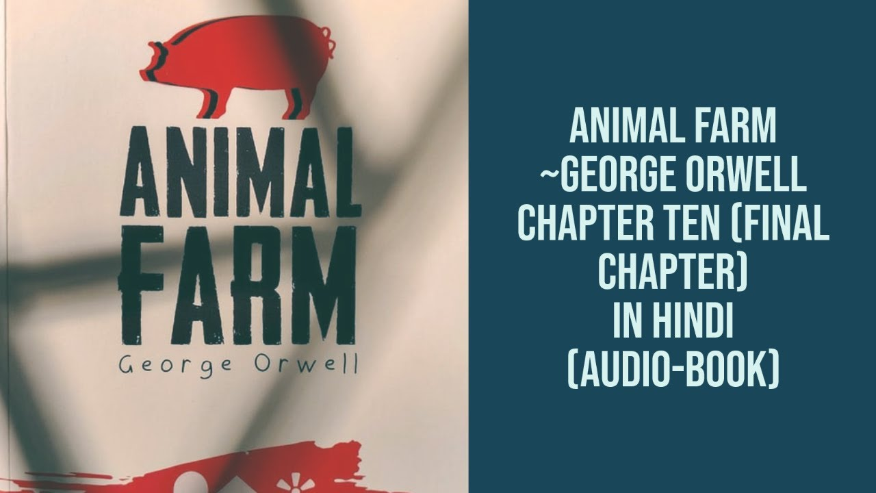 Animal Farm By George Orwell In Hindi Chapter 10 Audi Book Youtube