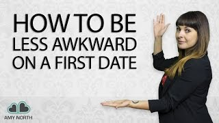 How to Be Less Awkward On a First Date (You Know You Need This!)