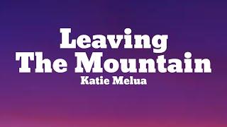 Katie Melua - Leaving The Mountain (Lyrics)