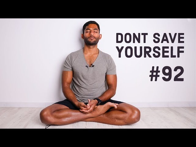 #92. Dont save yourself   Yoga Sutras of Patanjali